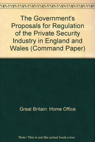 9780101425421: The Government's Proposals for Regulation of the Private Security Industry in England and Wales (Command Paper)