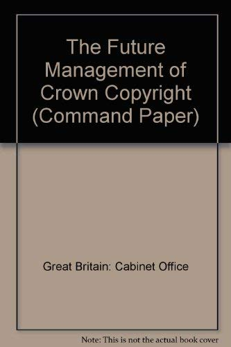 9780101430029: The Future Management of Crown Copyright (Command Paper)