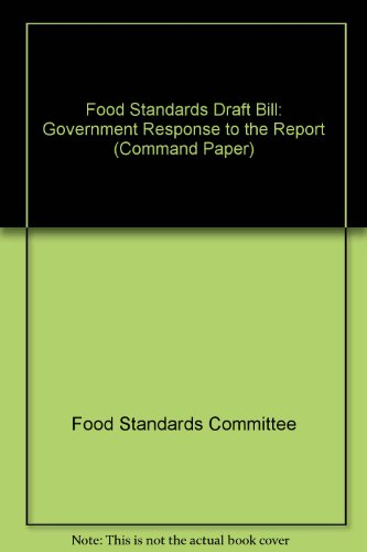 9780101437721: Food Standards Draft Bill: Government Response to the Report (Command Paper)