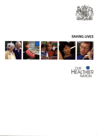 9780101438629: Saving Lives: Our Healthier Nation (Command Paper)