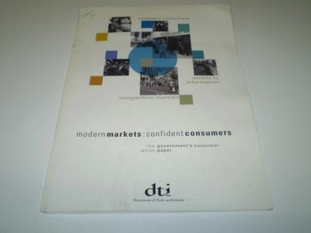 9780101441025: Modern Markets: Confident Consumers - The Government's Consumer White Paper (Command Paper)