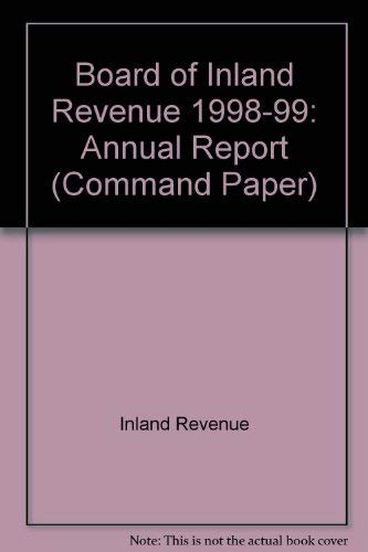 9780101447720: Board of Inland Revenue 1998-99: Annual Report (Command Paper)