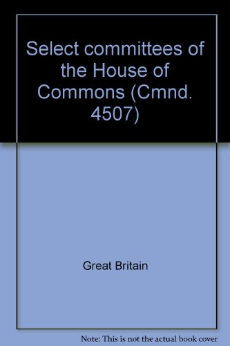 9780101450706: Select committees of the House of Commons (Cmnd. 4507)