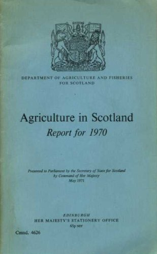 9780101462600: Agriculture in Scotland Report 1970 (Cmnd. 4626)