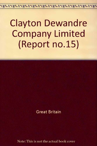 9780101464000: Clayton Dewandre Company Limited (Report - Commission on Industrial Relations ; no. 15)