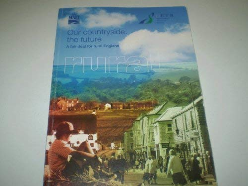 9780101490924: Our Countryside: The Future - A Fair Deal for Rural England (Command Paper)
