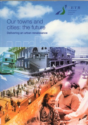 9780101491129: Our Towns and Cities: The Future - Delivering an Urban Renaissance (Command Paper)