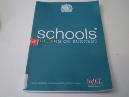 9780101505024: Schools: Building on Success (Command Paper)