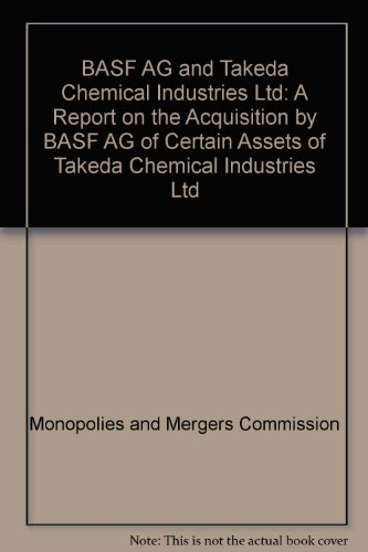9780101520928: BASF AG and Takeda Chemical Industries Ltd: A Report on the Acquisition by BASF AG of Certain Assets of Takeda Chemical Industries Ltd
