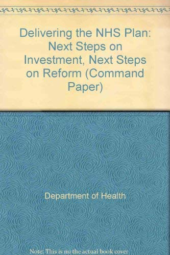 9780101550321: Delivering the NHS Plan: Next Steps on Investment, Next Steps on Reform (Command Paper)