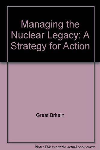 9780101555227: Managing the Nuclear Legacy: A Strategy for Action