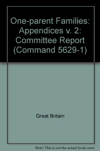9780101562911: One-parent Families: Appendices v. 2: Committee Report (Command 5629-1)