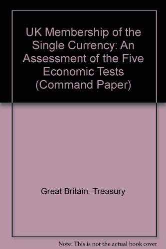 9780101577625: UK Membership of the Single Currency: An Assessment of the Five Economic Tests (Command Paper)