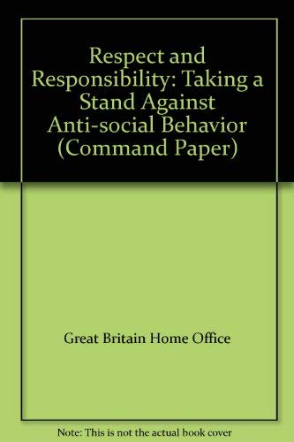 9780101577823: Respect and Responsibility: Taking a Stand Against Anti-social Behavior (Command Paper)