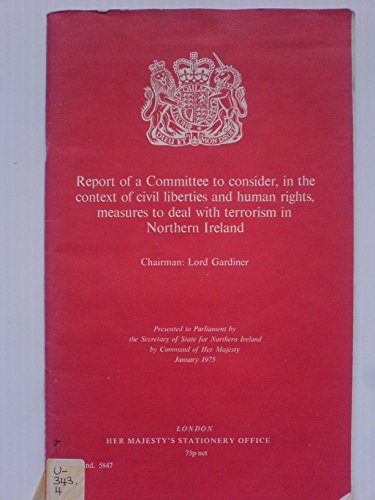 9780101584708: Report of a Committee to Consider, in the Context of Civil Liberties and Human Rights, Measures to Deal with Terrorism in Northern Ireland (Command 5847)
