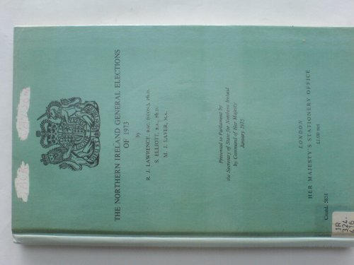 9780101585101: The Northern Ireland general elections of 1973: Presented to Parliament by the Secretary of State for Northern Ireland by command of Her Majesty, January 1975 (Cmnd. 5851)