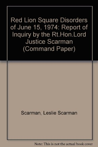 9780101591904: Red Lion Square Disorders of June 15, 1974: Report of Inquiry by the Rt.Hon.Lord Justice Scarman (Command Paper)