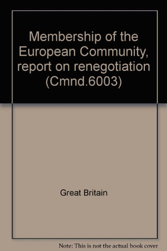 9780101600309: Membership of the European Community, report on renegotiation (Cmnd.6003)