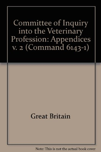 9780101614313: Committee of Inquiry into the Veterinary Profession: Appendices v. 2 (Command 6143-1)