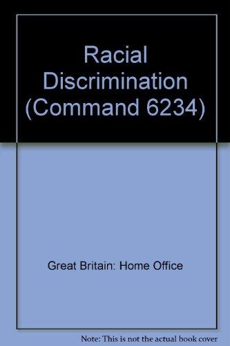 Racial Discrimination [Cmnd 6234].: Home Office