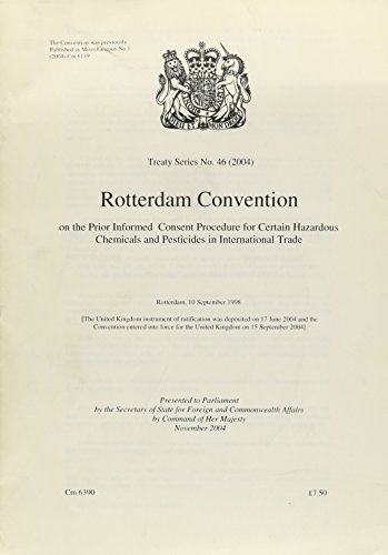 9780101639026: Great Britain  2004: Rotterdam Convention On The Prior Informed Consent Procedure For Certain Hazardous Chemicals And Pesticides In International Trade (Treaty Series)
