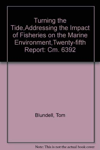 9780101639224: Turning the Tide,Addressing the Impact of Fisheries on the Marine Environment,Twenty-fifth Report: Cm. 6392