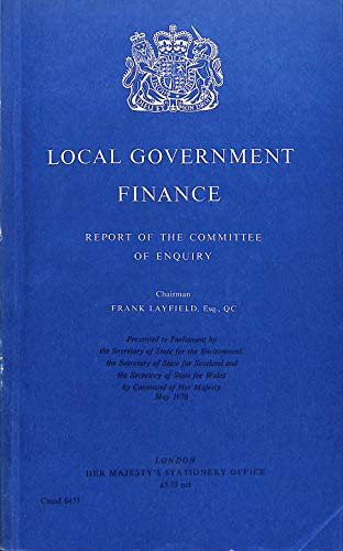 9780101645300: Local Government Finance: Appendix 0: Committee of Inquiry Report - Chmn.F.Layfield (Command 6453)