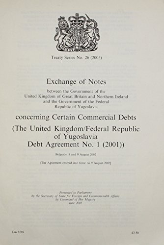 9780101658928: Exchange of Notes Between the Government of the United Kingdom of Great Britain And Northern Ireland And the Government of the Federal Republic of ... Certain... (Treaty Series (Great Britain))