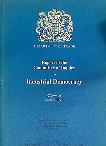 9780101670609: Industrial Democracy: Committee of Inquiry Report. Chmn.A.Bullock (Command Paper)