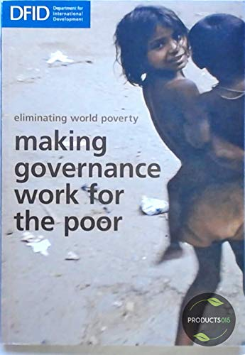 9780101687621: Eliminating World Poverty: Making Governance Work for the Poor : A White paper on International Development