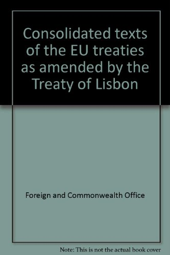 9780101731027: Consolidated texts of the EU treaties as amended by the Treaty of Lisbon