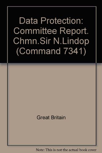 9780101734103: Data Protection: Committee Report. Chmn.Sir N.Lindop (Command 7341)