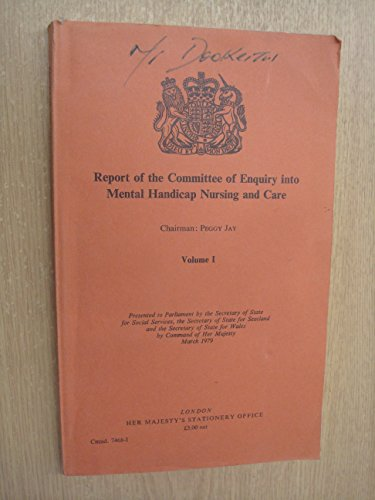 Mental Handicap Nursing and Care : Committee of Enquiry Report. Chmn. P. Jay: Great Britain Staff