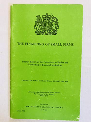 9780101750301: Committee to Review the Functioning of Financial Institutions. Chmn.Sir H.Wilson: Interim Report: Financing of Small Firms (Command 7503)