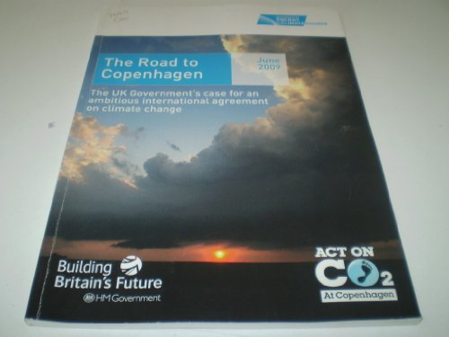 9780101765923: The Road to Copenhagen: The Uk Government's Case for an Ambitious International Agreement on Climate Change (Cm.)
