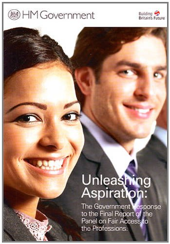 9780101775526: Unleashing Aspiration: The Government Response to the Final Report of the Panel on Fair Access to the Professions (Cm.)