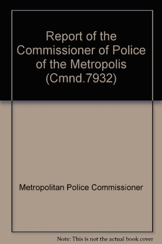 Report of the Commissioner of Police of: Metropolitan Police Commissioner