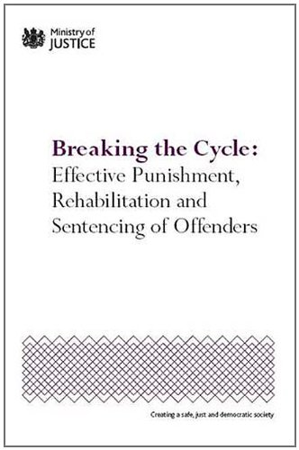 9780101797221: Breaking the Cycle: Effective Punishment, Rehabilitation and Sentencing of Offenders