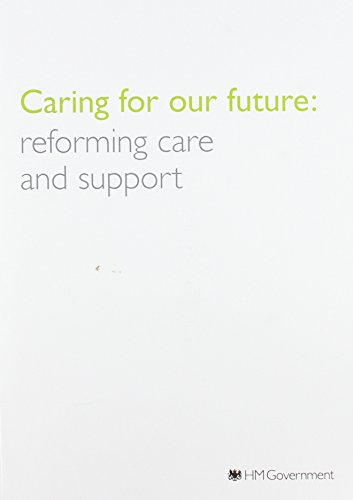 9780101837828: Caring for Our Future: Reforming Care and Support (Cm.)