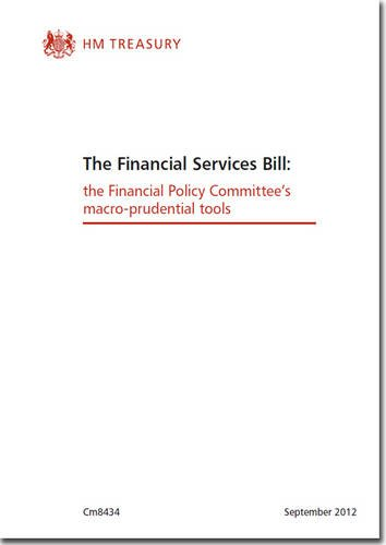 9780101843423: The Financial Services Bill: The Financial Policy Committee's Macro-prudential Tools (Cm.)