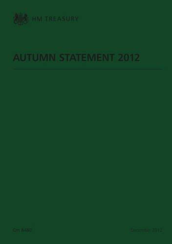 Autumn Statement 2012 (Paperback): Great Britain: H. M. Treasury