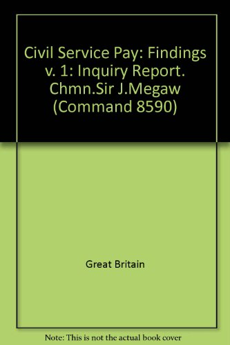 9780101859004: Civil Service Pay: Inquiry Report. Chmn.Sir J.Megaw: Findings v. 1 (Command 8590)