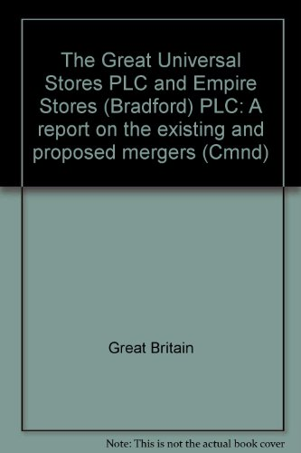 9780101877701: The Great Universal Stores PLC and Empire Stores (Bradford) PLC: A report on the existing and proposed mergers (Cmnd)
