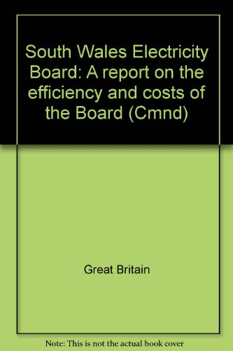 9780101916509: South Wales Electricity Board: A report on the efficiency and costs of the Board (Cmnd)