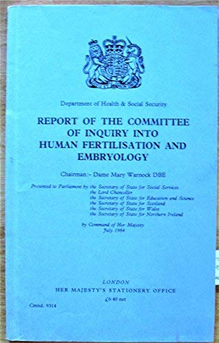 Report of the Committee of Inquiry into Human Fertilisation and Embryology (Cmnd.: 9314) (0101931409) by Warnock, Mary