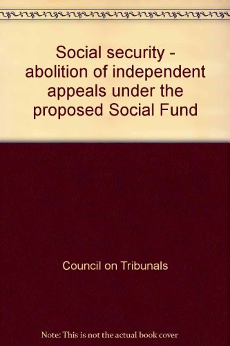 9780101972208: Social security - abolition of independent appeals under the proposed Social Fund