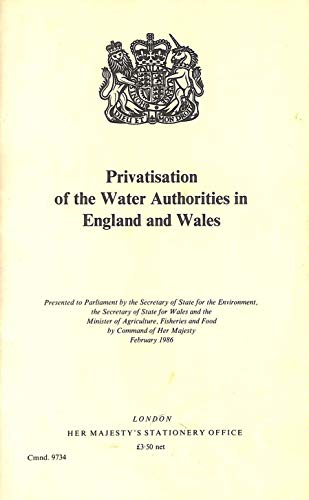 9780101973403: Privatisation of the Water Authorities in England and Wales (Cmnd.: 9734)