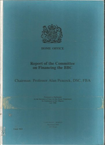 9780101982405: Report of the Committee on Financing the BBC (Cmnd.)