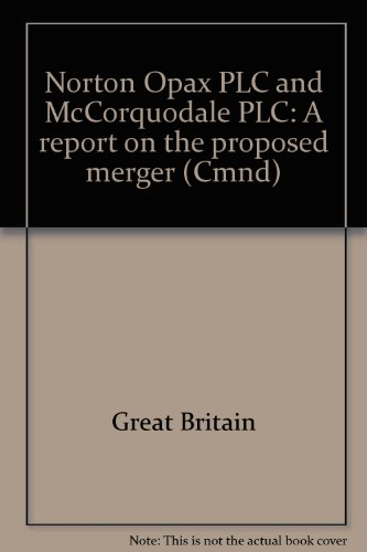 9780101990400: Norton Opax PLC and McCorquodale PLC: A report on the proposed merger (Cmnd)