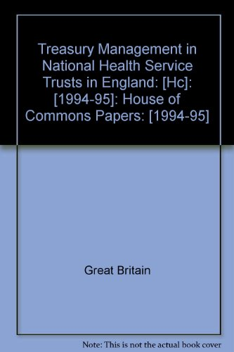 9780102007954: Treasury Management in National Health Service Trusts in England: [Hc]: [1994-95]: House of Commons Papers: [1994-95]